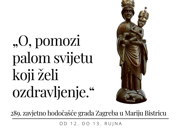 289. zavjetno hodočašće vjernika grada Zagreba Majci Božjoj Bistričkoj
