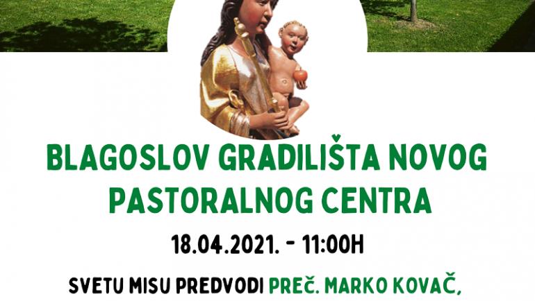 Blagoslov gradilišta novog pastoralnog centra